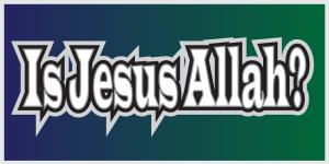 Is Allah Jesus