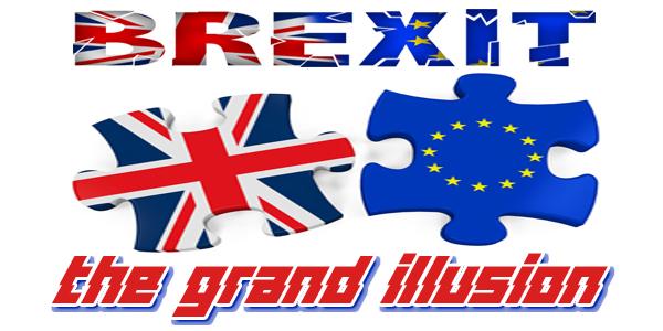 Brexit the grand illusion